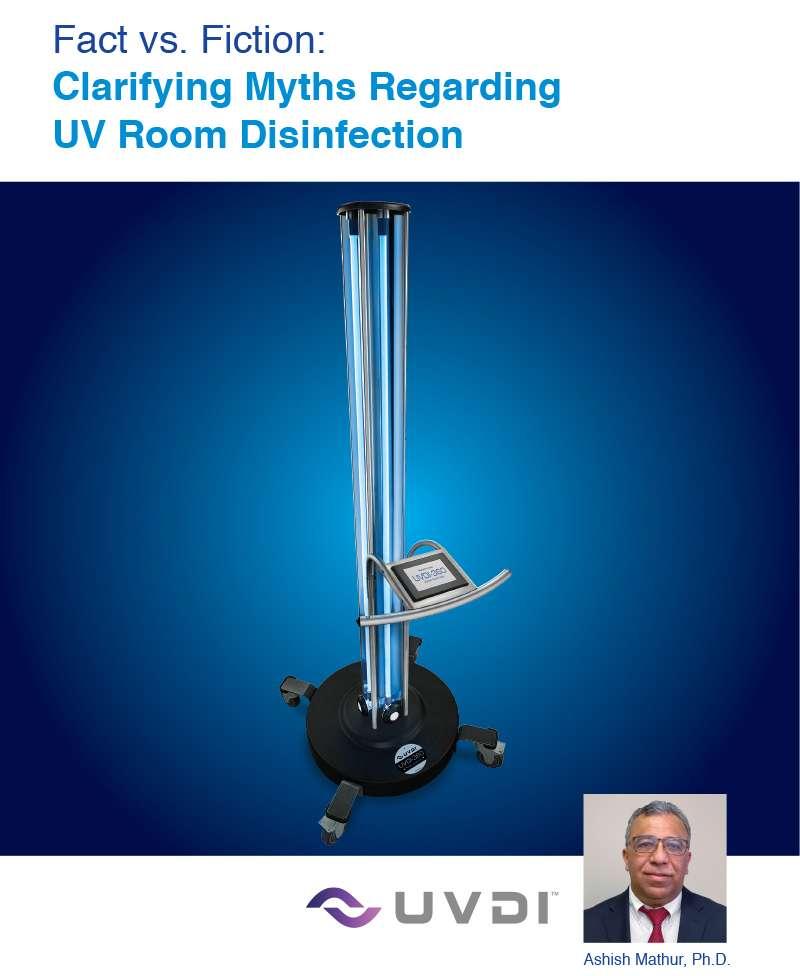 Fact Versus Fiction: Clarifying Myths Regarding UV Room Disinfection